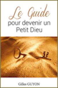 Libro Le guide por devenir un Petit Dieu
